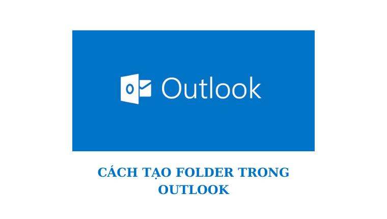 Tạo thư mục trong Outlook