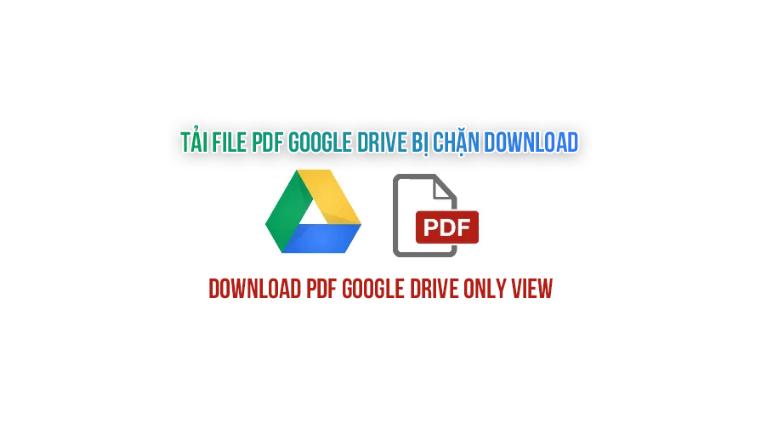 Tải file từ Google Drive bị chặn